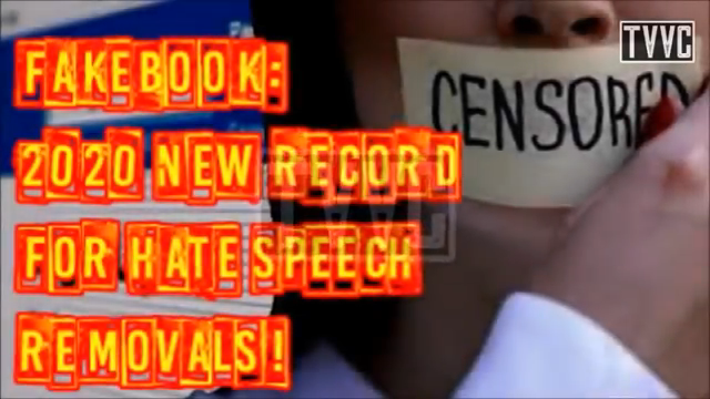 FAKEBOOK: 2020 A NEW RECORD FOR 'HATE SPEECH' REMOVALS!
