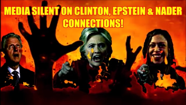 MEDIA SILENT ON CLINTON, EPSTEIN & NADER CONNECTIONS!