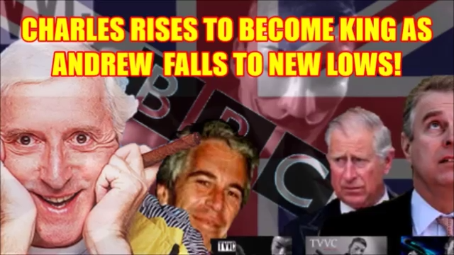 NEW: CHARLES RISES TO BECOME KING AS ANDREW FALLS TO NEW LOWS!