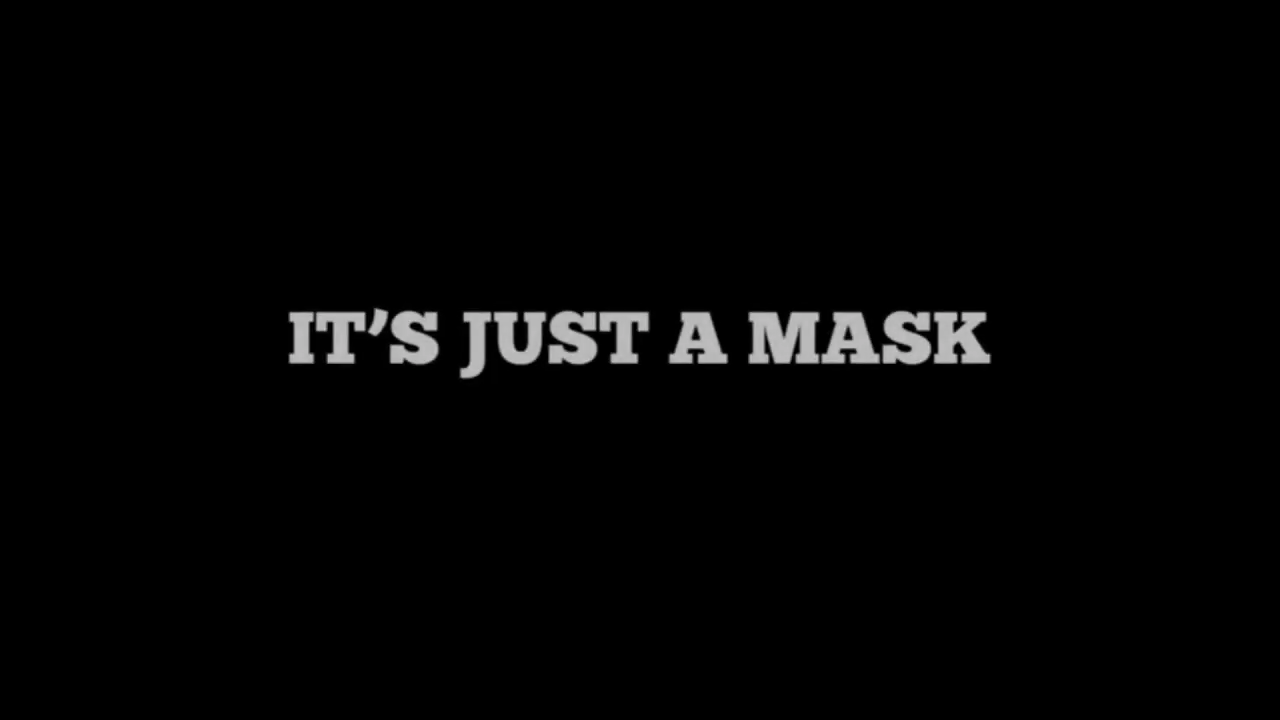 It´s Just A Mask !!! 14-7-2020