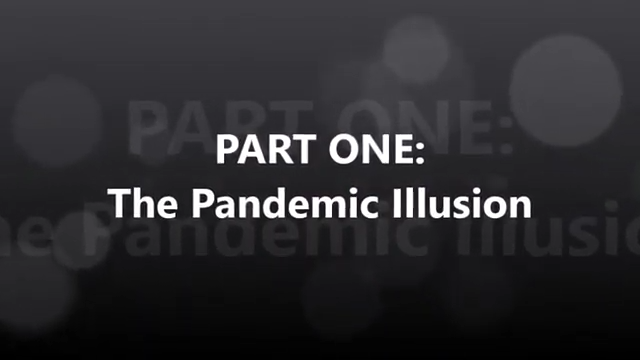 Part One: The Pandemic Illusion 17-5-2020