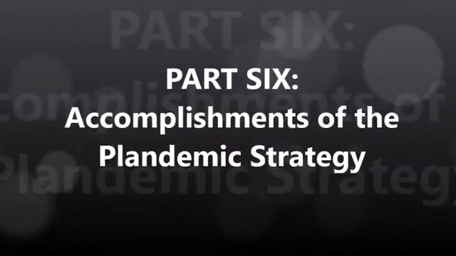 Part Six: Accomplishments of the Plandemic Strategy 4-7-2020
