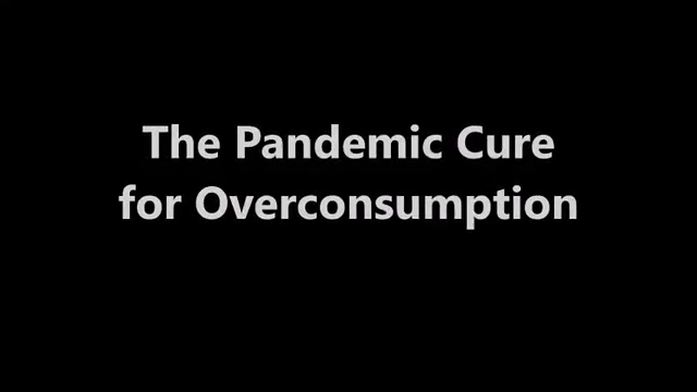 Part Three: The Pandemic Cure for Overconsumption 7-6-2020