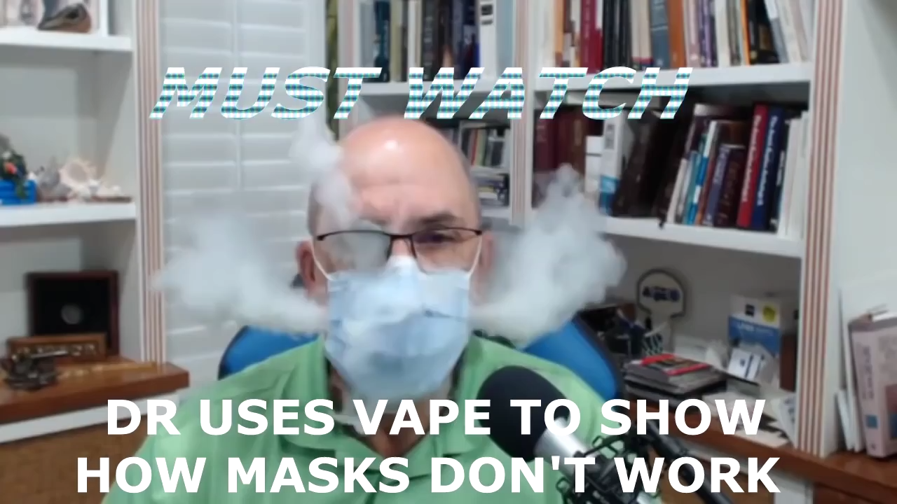 MUST WATCH- Dr. uses vape clouds to illustrate how masks do not work 13-8-2020