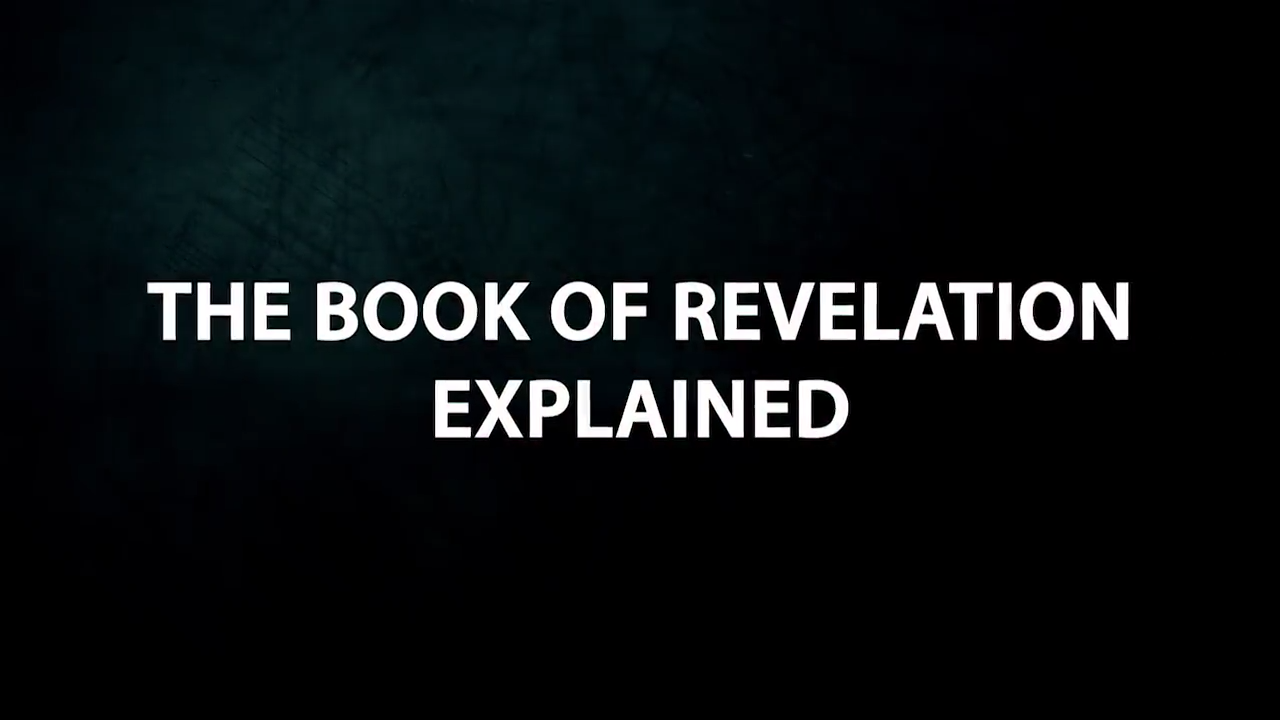 THE BOOK OF REVELATION EXPLAINED 17-6-2018