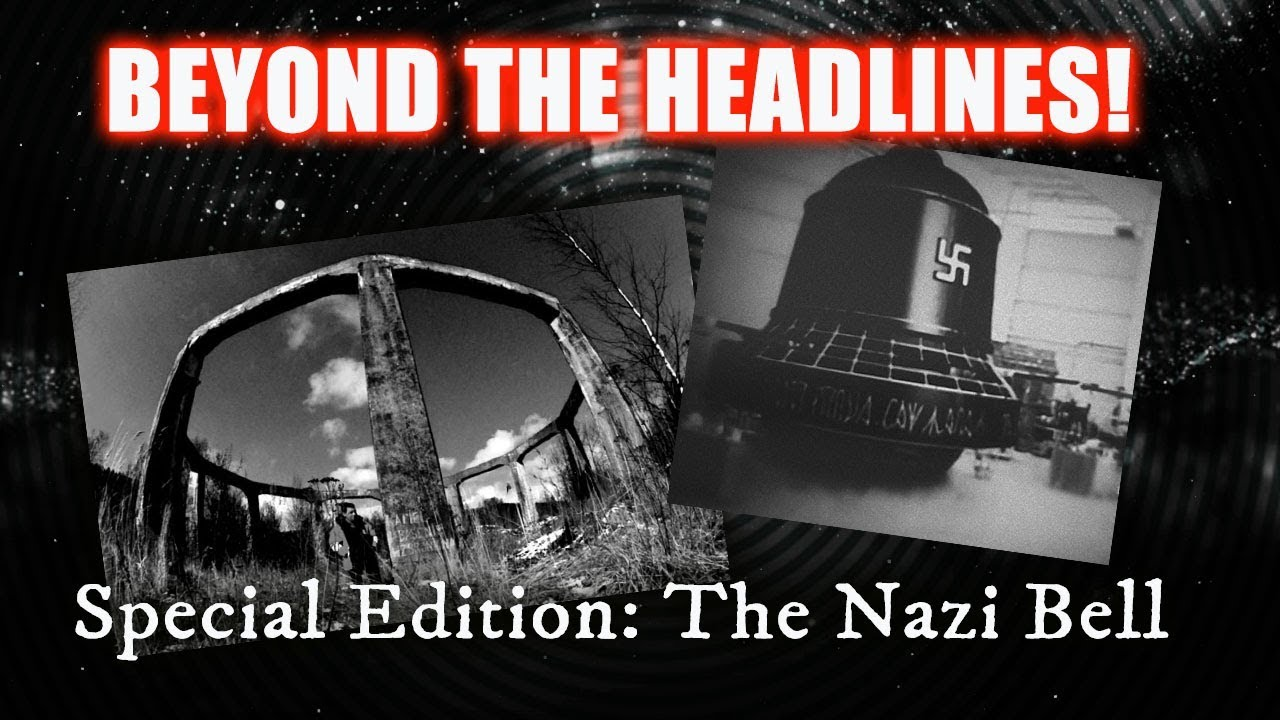 BEYONG THE HEADLINES: SPECIAL EDITION: The Nazi Bell DEEP DIVE! 29-2-2020