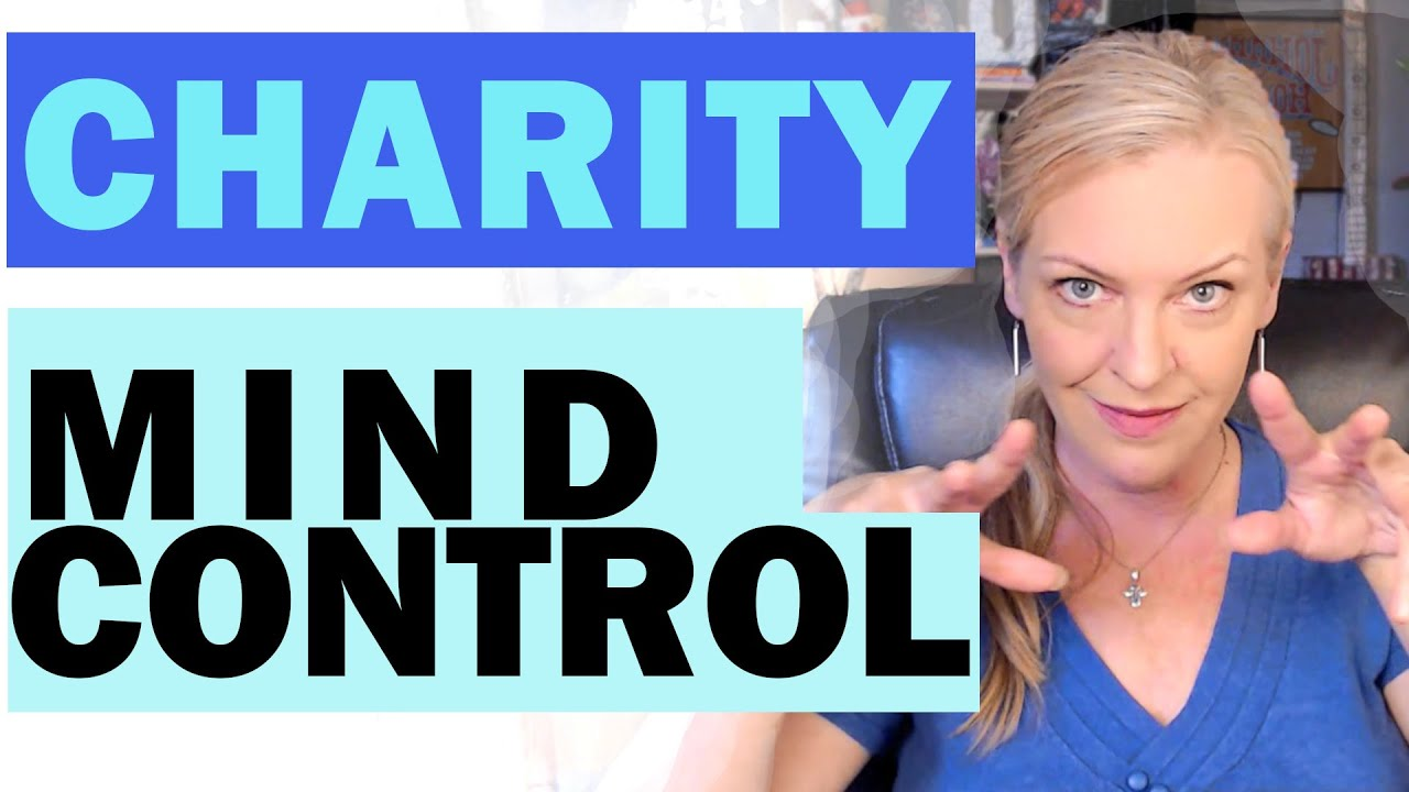 Charities and Mind Control 29-7-2020