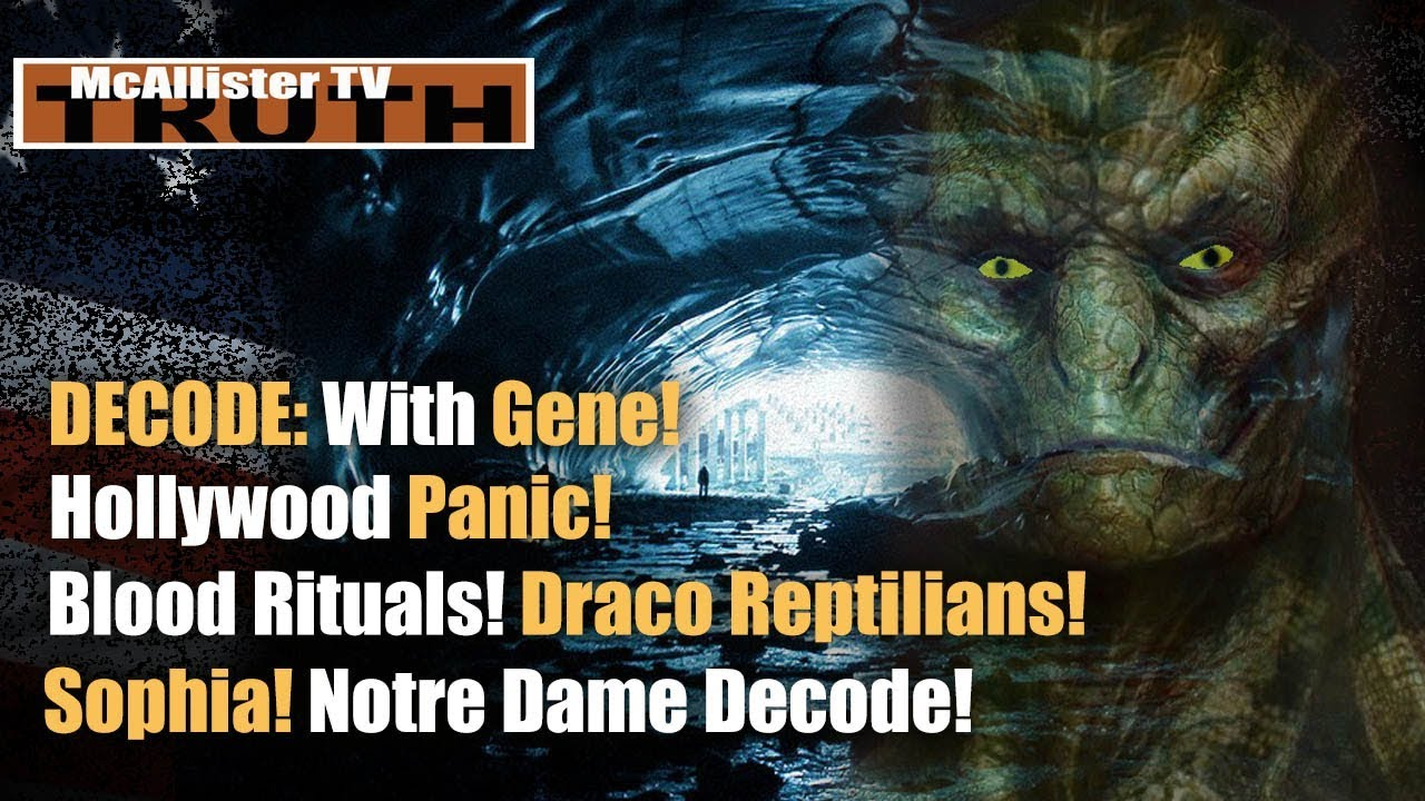DECODE with GENE: Hollywood Decode! Notre Dame Decode! Necromancing! Vrill Lizards and More 30-3-2020