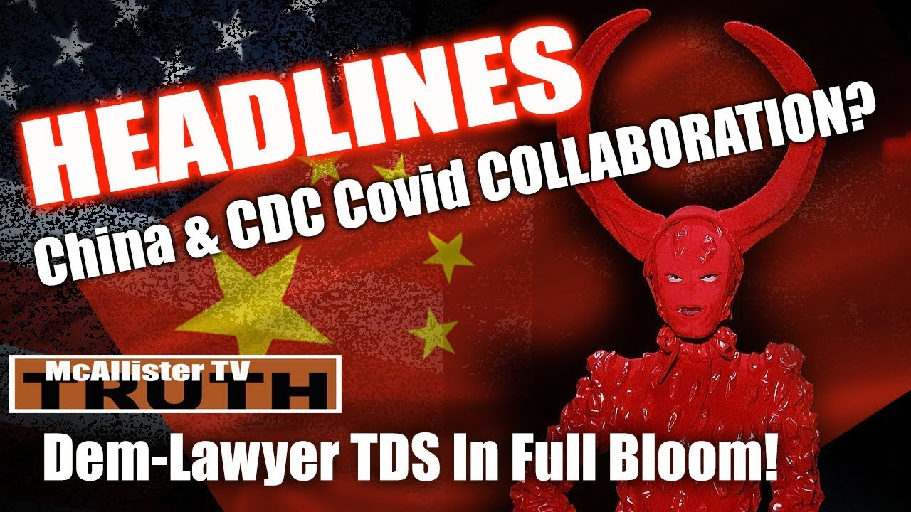 HEADLINES: China & CDC COVID COLLABORATION? The Fake News is DESTROYING themselves! 6-4-2020