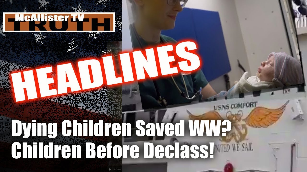 HEADLINES: Dying CHILDREN Saved WW? Earthquake Or RESCUE? CHILDREN Before Declass! 2-4-2020