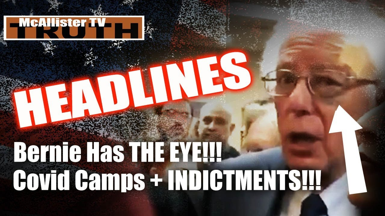 HEADLINES: Quarantine Camps Align With INDICTMENT MAP? Bernie's Got The EYE!!! 11-3-2020