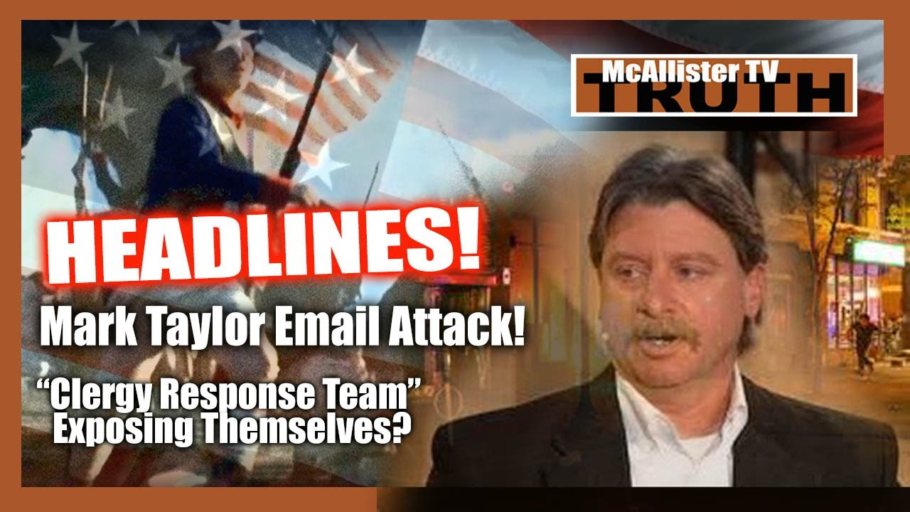 Headlines! Mark Taylor Attacked! NWO Clergy Response Team OUTING THEMSELVES? 10-6-2020