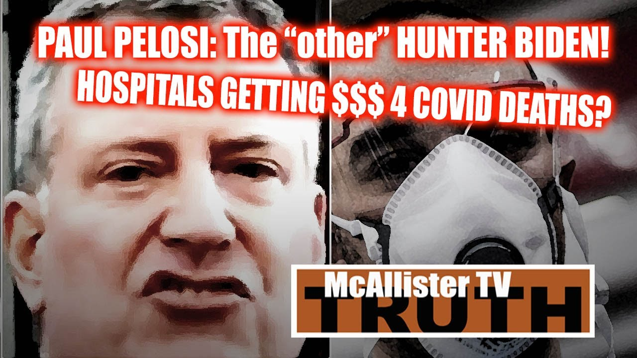 NYC: KILLING PEOPLE 4 $$$ in HOSPITALS? PAUL PELOSI= The other HUNTER BIDEN! 27-4-2020