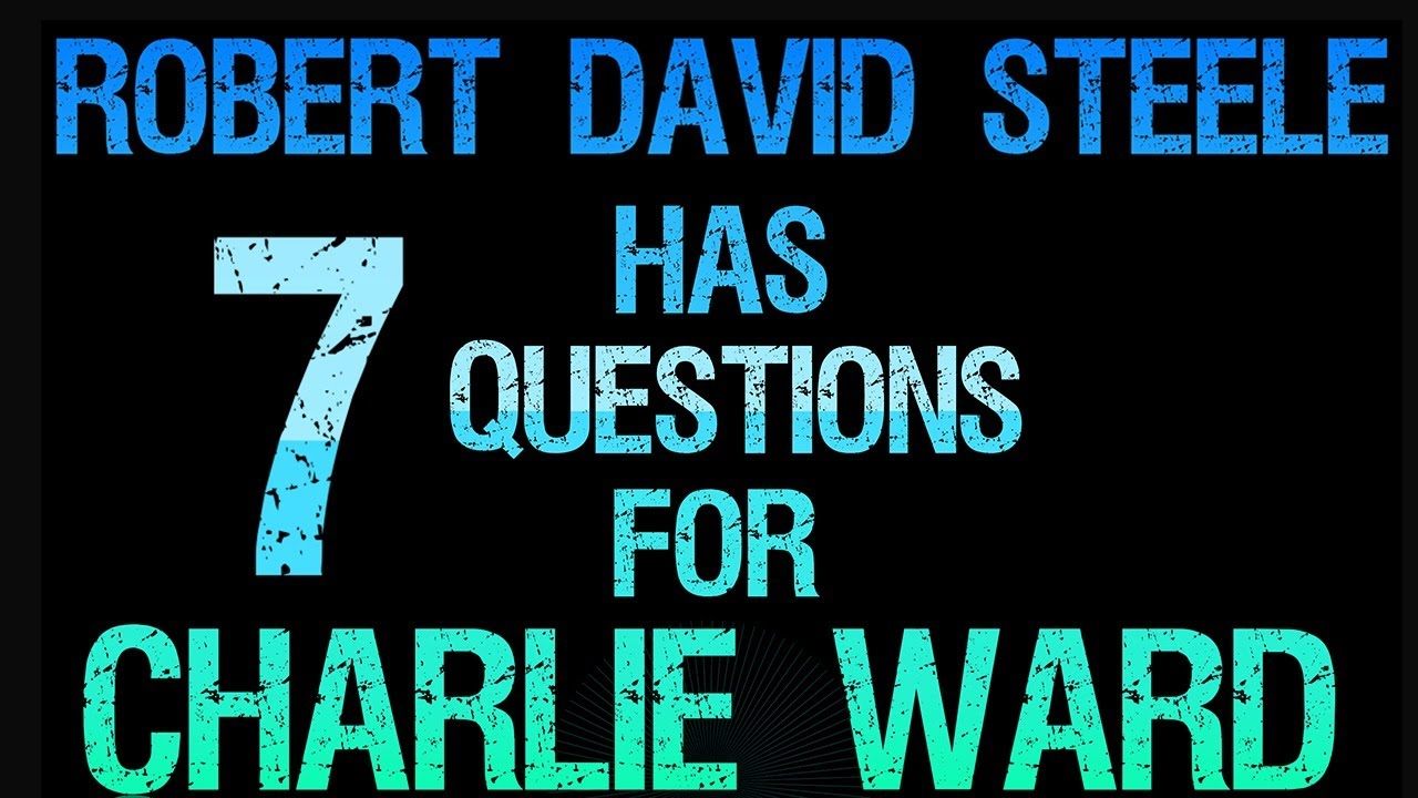 Robert David Steele with 7 Questions for Charlie Ward Qanon 7-8-2020