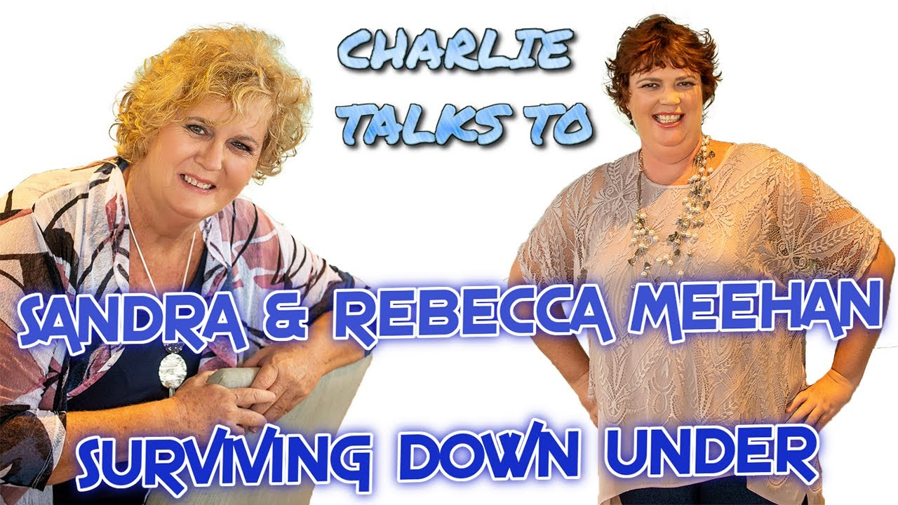 Sandra and Rebecca Meehan from Australia talk to Charlie Ward 26-8-2020