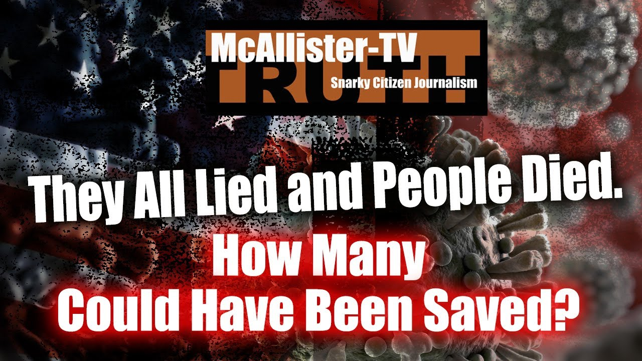 They ALL LIED & People DIED How Many Lives Could Have Been SAVED? 6-5-2020