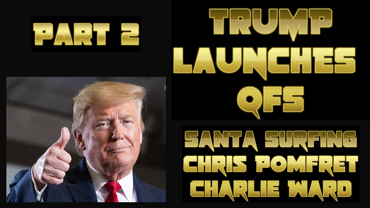 Trump launches QFS and prepares for a Bright Future joined with Santa Surfing with Chris Pomfret 8-8-2020
