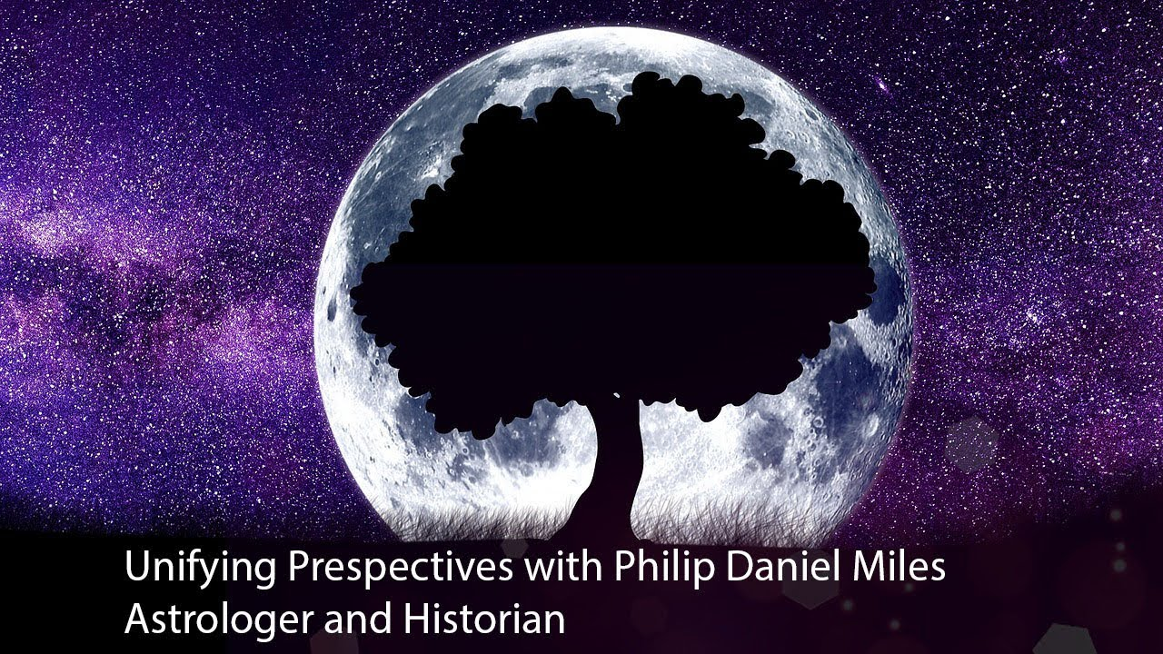 Unifying Perspectives with Philip Daniel Miles (Astrologer and Historian) 30-6-2020