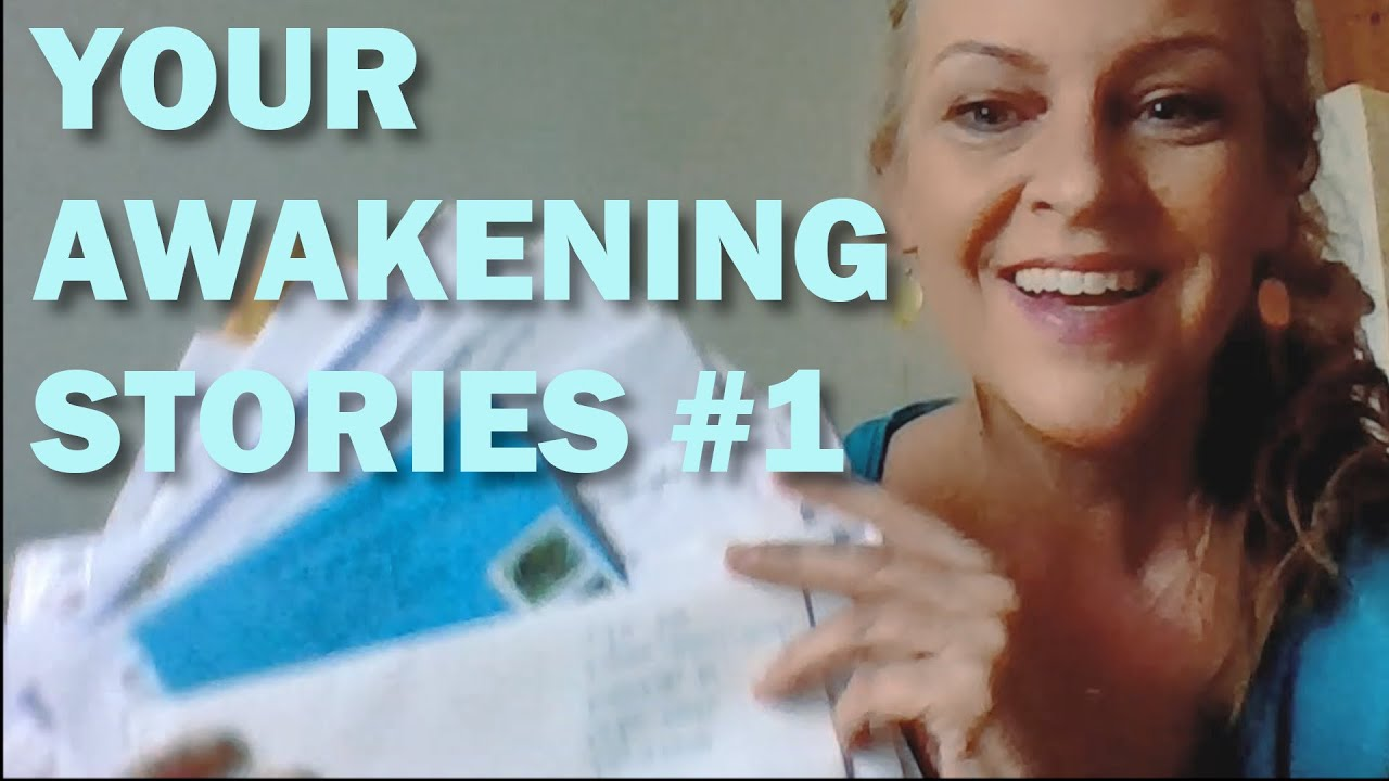 Your Awakening Stories #1 4-8-2020