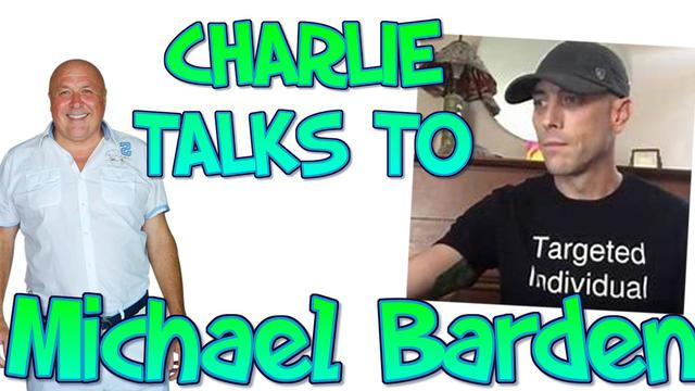 Michael Barden Talks to Charlie Ward (Targeted Individual) 23-10-2020