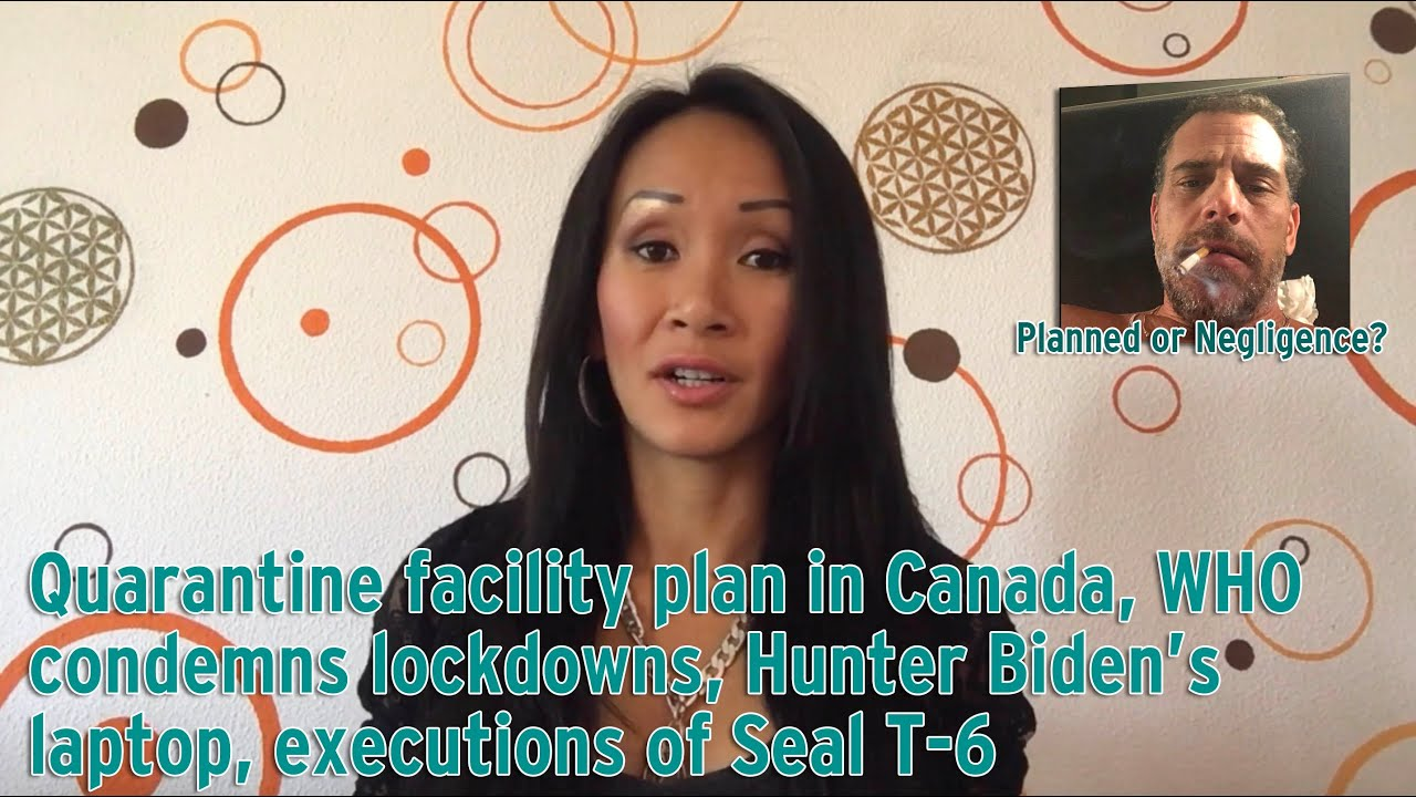 Quarantine facility plan in Canada, WHO condemns lockdowns, Hunter's laptop, executions of Seal T-6 18-10-2020