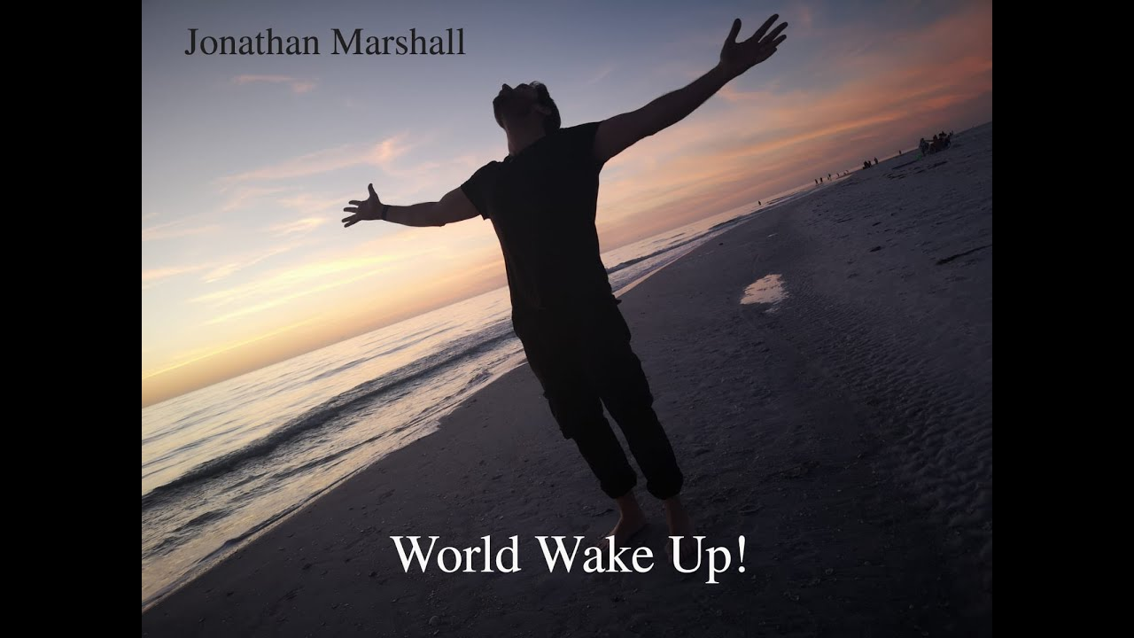 """World Wake up"" by Jonathan Marshall 7-10-2020"