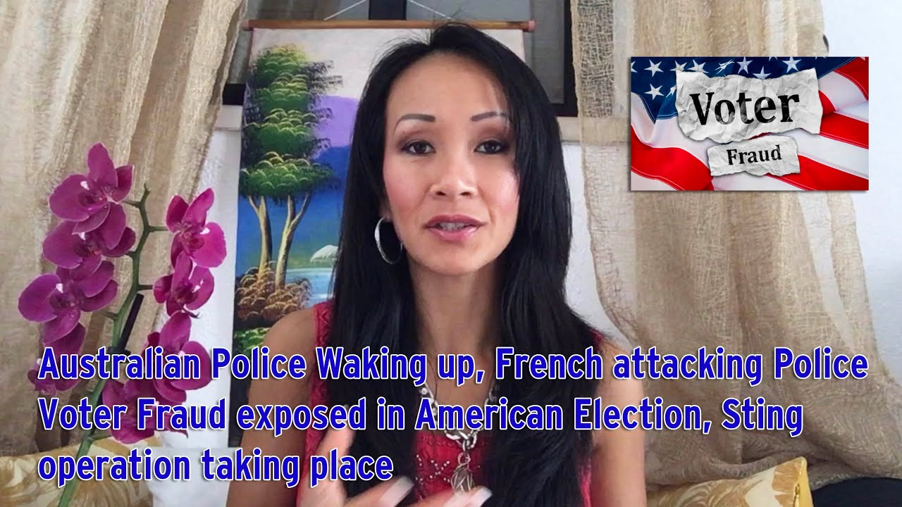 Aussie Police Waking up, French attacking Police, Voter Fraud exposed & Sting operation under way 8-11-2020