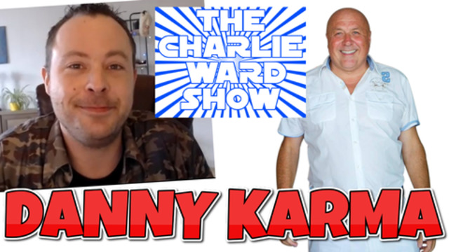 DANNY KARMA WITH CHARLIE WARD – ITS ABOUT THE JOURNEY NOT THE DESTINATION! 12-11-2020