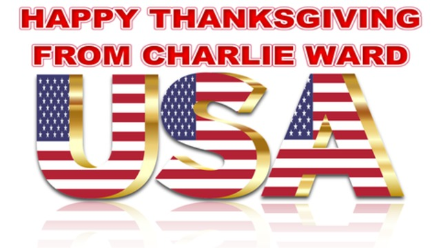 HAPPY THANKSGIVING FROM CHARLIE WARD 26-11-2020