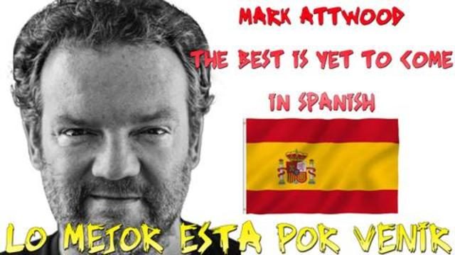 The Best is Yet to Come (Mark Attwood) Lo mejor está por venir (Mark Attwood)Contada por Soosie Dodd 10-11-2020