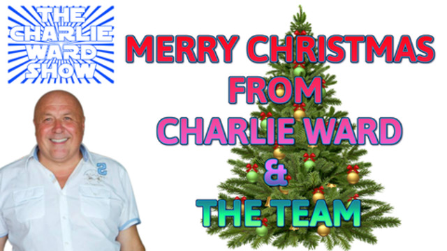 MERRY CHRISTMAS FROM CHARLIE WARD AND TEAM 23-12-2020