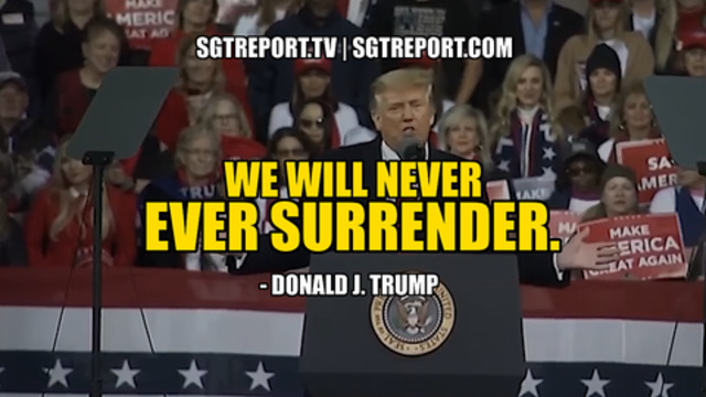 """OUR NATION IS AT WAR: """"WE WILL NEVER EVER SURRENDER."""" – DONALD J. TRUMP 8-12-2020"""