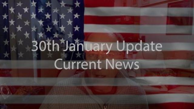 30th January Update Current News