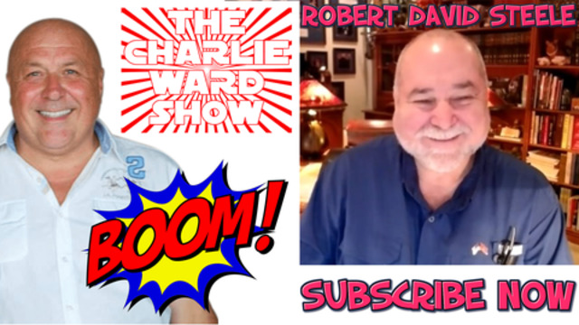 5 MINUTES WITH ROBERT DAVID STEELE & CHARLIE WARD – NOT TO BE MISSED! 9-1-2021