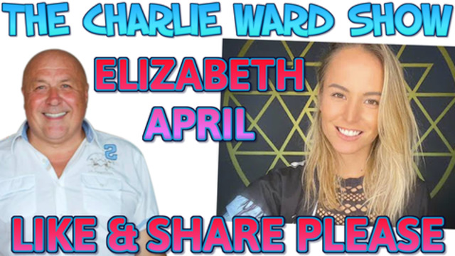 Elizabeth April and Charlie Ward Talk Spiritualism 3D / 5D Part 2 8-1-2021