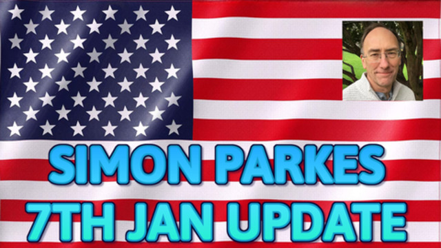 SIMON PARKES 7TH JANUARY UPDATE – MUST SEE 7-1-2021