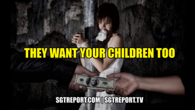 WARNING: THEY WANT YOUR CHILDREN TOO 17-1-2021