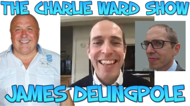 Who is Charlie Ward? Interviewed by Independent Journalist James Delingpole 16-1-2021