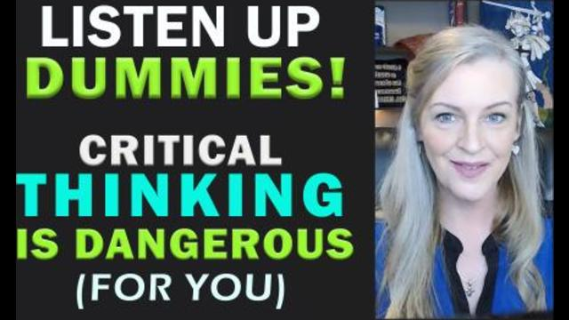 "Critical Thinking Is Dangerous! Read Less To Learn More! New Research by ""Experts!"" 22-2-2021"