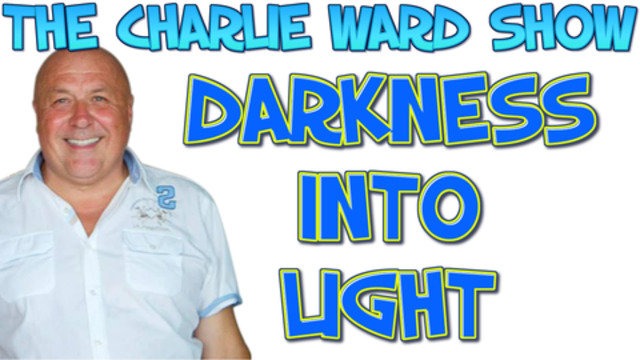 DARKNESS INTO LIGHT WITH CHARLIE WARD 20-2-2021