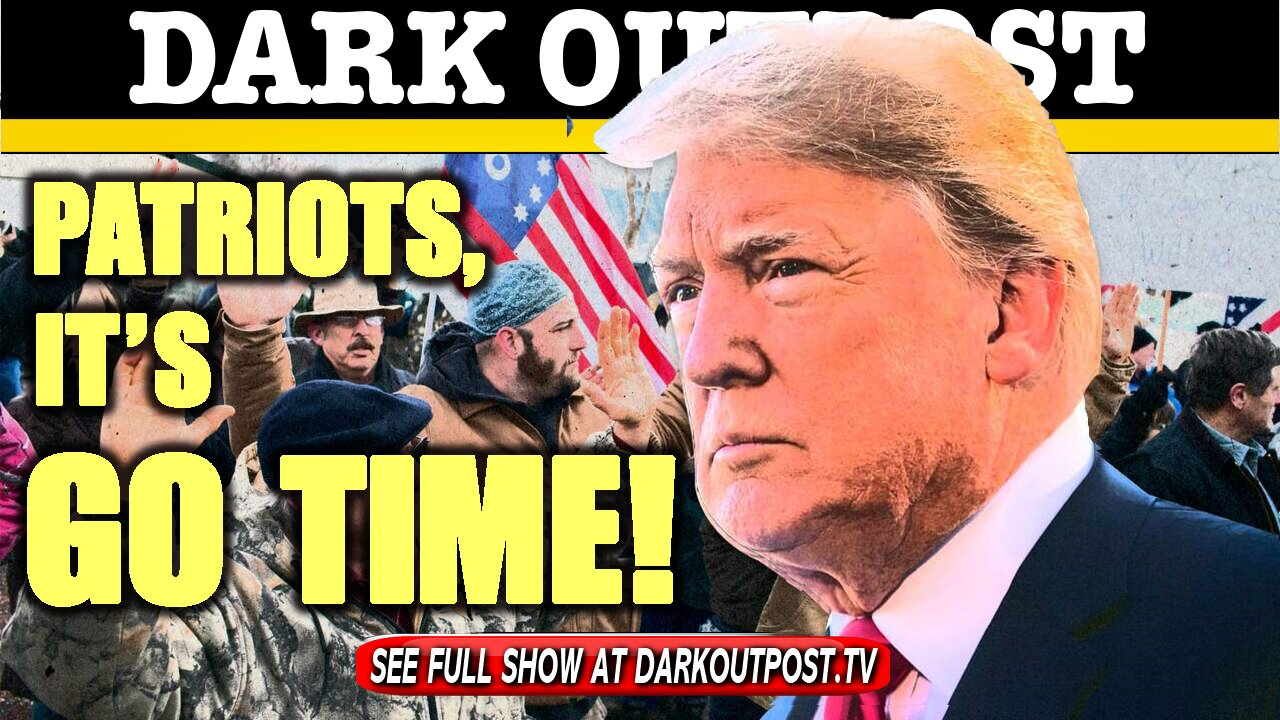 Dark Outpost 01-11-2021 Patriots, It's Go Time! 11-1-2021