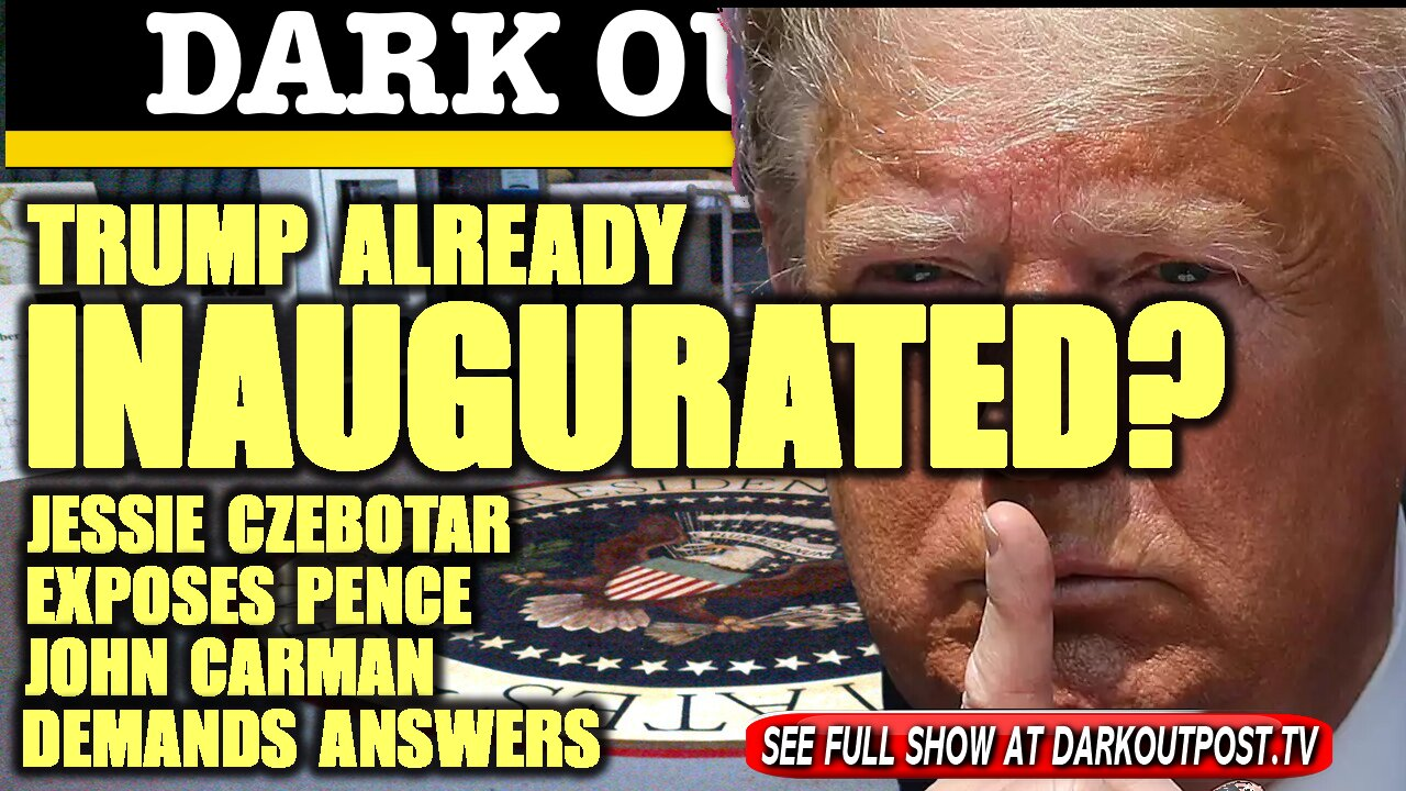 Dark Outpost 01-14-2021 Trump Already Inaugurated? 14-1-2021