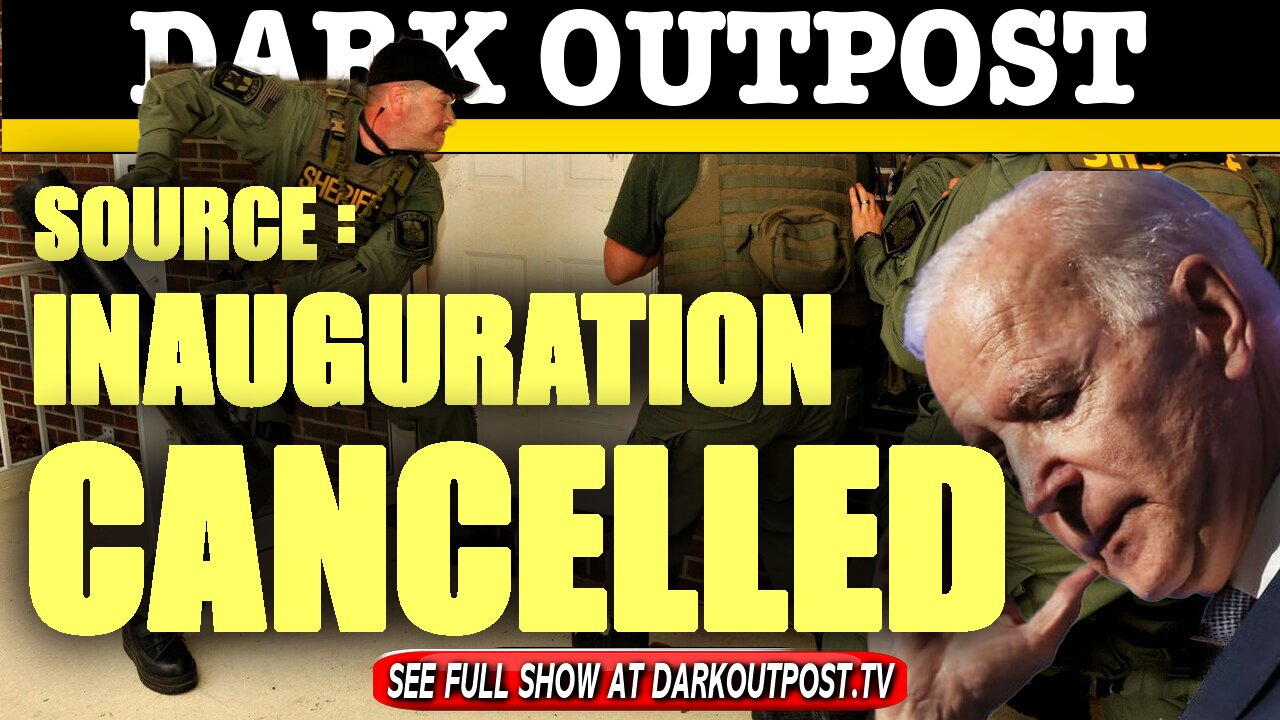 Dark Outpost 01-18-2021 Source: Inauguration Cancelled 18-2-2021