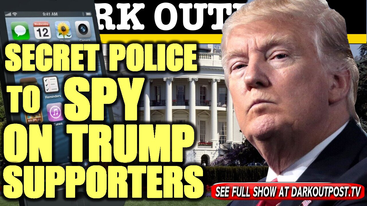 Dark Outpost 01-21-2021 Secret Police To Spy On Trump Supporters 21-1-2021