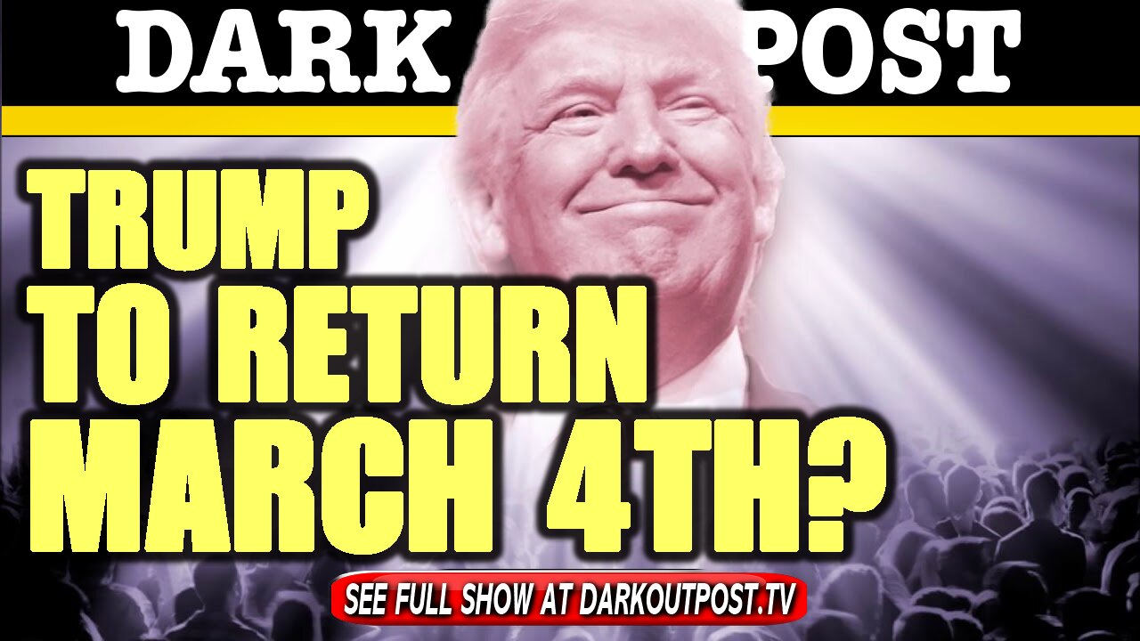Dark Outpost 01-22-2021 Trump To Return March 4th? 22-1-2021