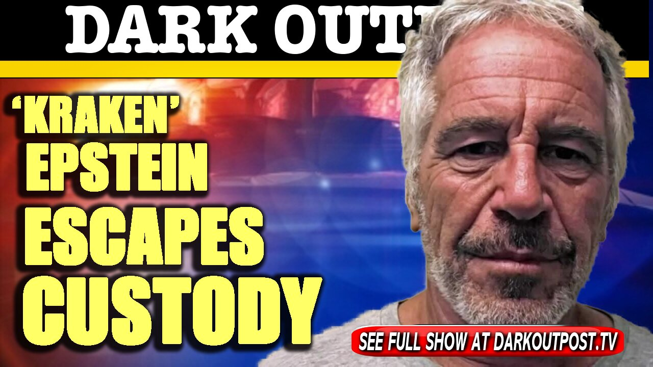 Dark Outpost 01-27-2021 'Kraken' Epstein Escapes Custody 27-1-2021