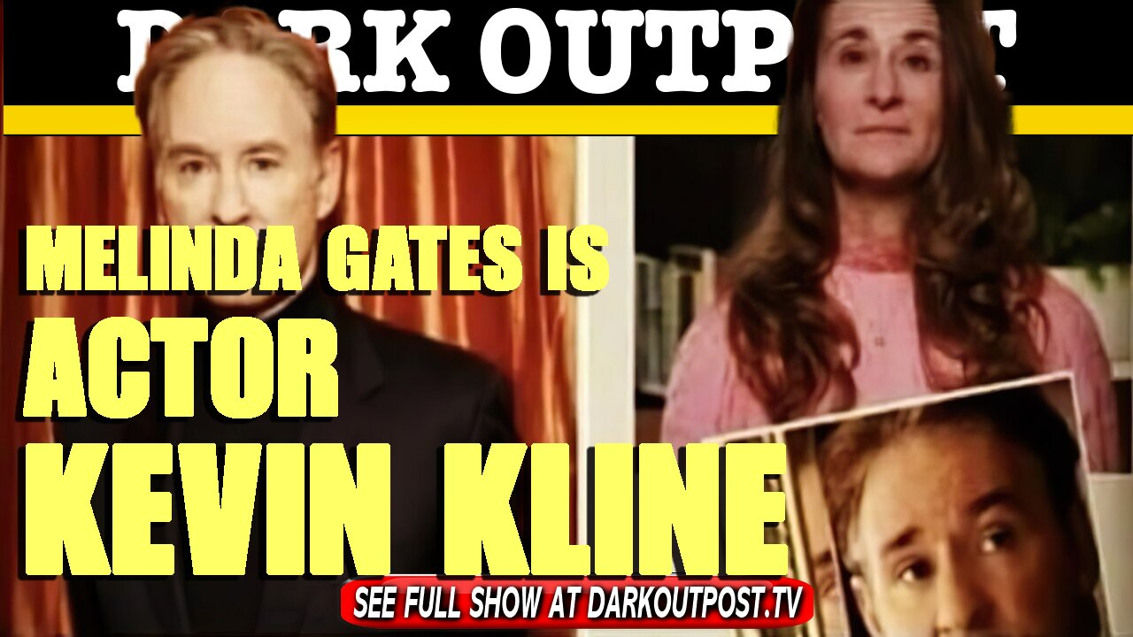 Dark Outpost 02-21-2021 Melinda Gates Is Actor Kevin Kline 22-2-2021