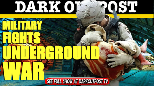 Dark Outpost 02-25-2021 Military Fights Underground War 26-2-2021