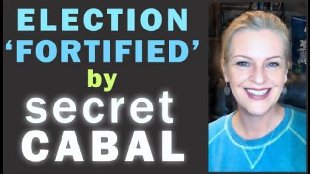 Election Fortified by SECRET CABAL! 12-2-2021