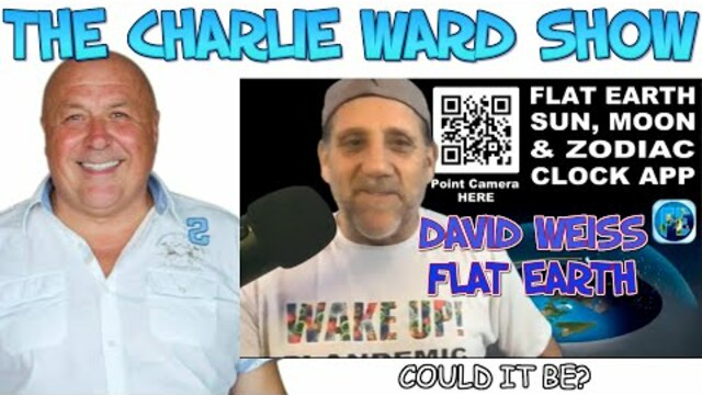 FLAT EARTH WITH DAVID WEISS & CHARLIE WARD – PART 2 2-2-2021